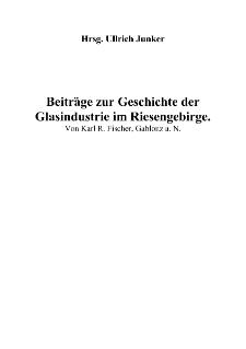 Beiträge zur Geschichte der Glasindustrie im Riesengebirge [Dokument elektroniczny]