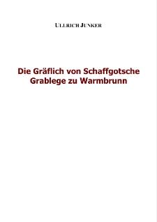 Die Gräflich von SchaffgotscheGrablege zu Warmbrunn = Miejsce spoczynku hrabiowskiegorodu Schaffgotschów w Cieplicach [Dokument elektroniczny]