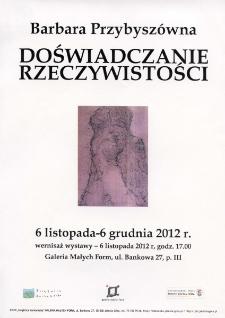 Doświadczanie rzeczywistości - Barbara Przybyszówna - plakat [Dokument życia społecznego]
