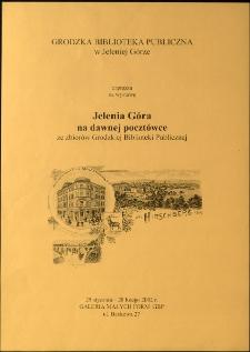 Jelenia Góra na dawnej pocztówce : ze zbiorów Grodzkiej Biblioteki Publicznej - afisz [Dokument życia społecznego]