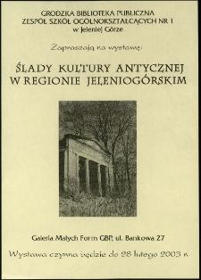 Ślady kultury antycznej w Regionie Jeleniogórskim - afisz [Dokument życia społecznego]