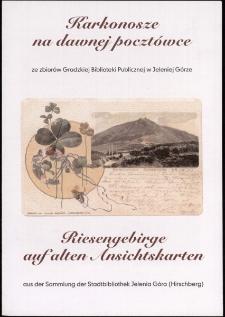 Karkonosze na dawnej pocztówce = Riesengebirge auf alten Ansichtskarten - ze zbiorów Grodzkiej Biblioteki Publicznej - folder [Dokument życia społecznego]