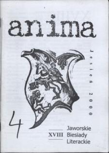 Anima : XVIII Jaworskie Biesiady Literackie, 9-10 listopada 2000 r. [Dokument życia społecznego]