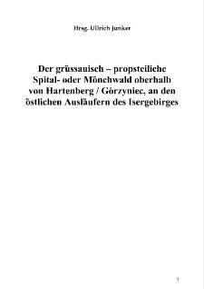 Der grüssauisch - propsteiliche Spital - oder Mönchwald oberhalbvon Hartenberg / Górzyniec, an den östlichen Ausläufern des Isergebirges [Dokument elektroniczny]