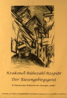 """Krakonoš - Rũbezahl - Rzepiór : Der Riesengebirgsgeist : II Künstlerischer Wettbewerb der Euroregion """"Neisse"""" - plakat [Dokument elektroniczny]"""