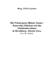 Die Priestergasse (Hinter Gasse) : Kopernika Mikołaja und dasStadtdoktorenhaus in Hirschberg : Jelenia Góra [Dokument elektroniczny]