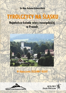 Zeszyty Historyczne. Tyrolczycy na Śląsku. Najmłodsza kolonia wiary ewangelickiej w Prusach, 2017, nr 4 (15) [Dokument elektroniczny]