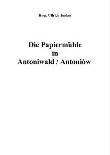 Die Papiermühle in Antoniwald / Antoniów [Dokument elektroniczny]