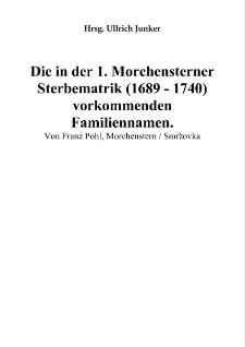 Die in der 1. Morchensterner Sterbematrik (1689-1740) vorkommenden Familiennamen [Dokument elektroniczny]