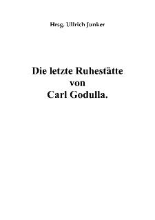 Die letzte Ruhestätte von Carl Godulla [Dokument elektroniczny]