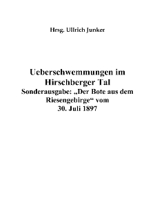 """Ueberschwemmungen im Hirschberger Tal : Sonderausgabe: """"Der Bote aus demRiesengebirge"""" vom 30. Juli 1897 [Dokument elektroniczny]"""