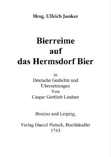 Bierreime auf das Hermsdorf Bier in Deutsche Gedichte und Übersetzungen Von Caspar Gottlieb Lindner [Dokument elektroniczny]