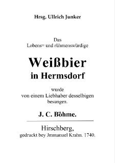 Das Lobens= und rühmenswürdige Weißbier in Hermsdorf wurde von einem Liebhaber desselbigen besungen [Dokument elektroniczny]