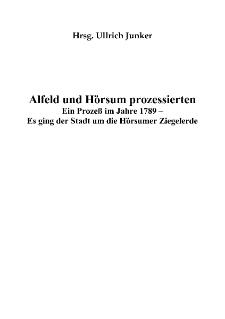 Alfeld und Hörsum prozessierten Ein Prozeß im Jahre 1789 - Es ging der Stadt um die Hörsumer Ziegelerde [Dokument elektroniczny]