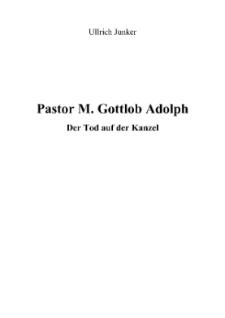 Pastor M. Gottlob Adolph : der Tod auf der Kanzel [Dokument elektroniczny]