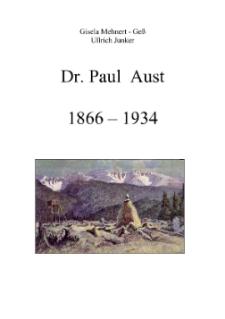 Dr. Paul Aust 1866-1934 [Dokument elektroniczny]