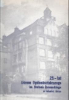 Księga pamiątkowa wydana na 25-lecie Liceum Ogólnokształcącego im. Stefana Żeromskiego w Jeleniej Górze : 1945-1970