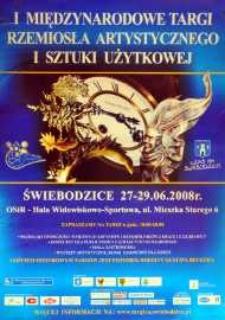 I Międzynarodowe Targi Rzemiosła Artystycznego i Sztuki Użytkowej : Świebodzice 27-29.06.2008 r.