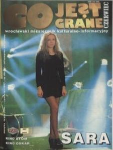 Co Jest Grane : wrocławski miesięcznik kulturalno-informacyjny, 1997, nr 6 (40)