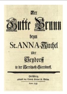 Der Gutte Brunn beym St. Anna Kirchel über Seydorff in der Herschafft Giersdorff