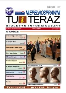 Niepełnosprawni Tu i Teraz : biuletyn informacyjny, 2011, nr 2 (41)