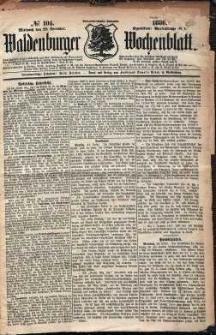 Waldenburger Wochenblatt, Jg. 32, 1886, nr 104