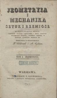 Jeometryia i mechanika sztuk i rzemiosł Karola Dupin [...]. T. 1, Jeometryia